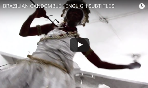 カンドンブレ BRAZILIAN CANDOMBLÉ - ENGLIGH SUBTITLES